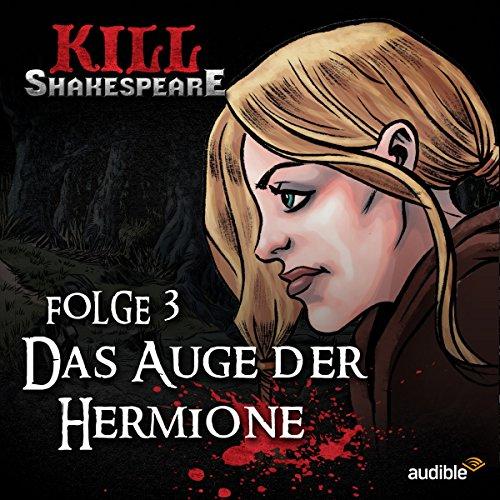 Das Auge der Hermione (Kill Shakespeare 3) (Fantasy-tröster)
