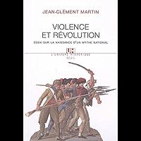 Violence et Révolution : Essai sur la naissance d'un mythe national (L'Univers historique t. 1)