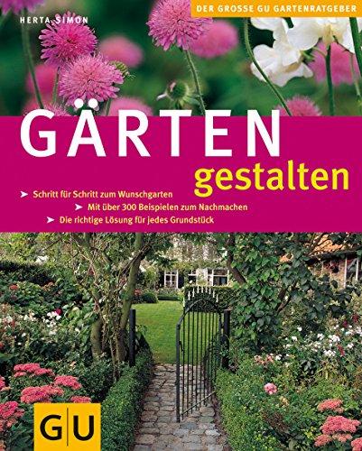 Gärten gestalten (GU Große Pflanzenratgeber) (Die Gestaltung Mit Licht)