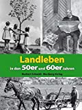 Landleben in den 50er und 60er Jahren (Modernes Antiquariat)