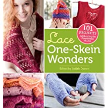 Lace One Skein Wonders: 101 Projects Celebrating the Possibilities of Lace