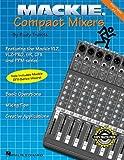 Mackie Compact Licuadora portatil: 2nd Edition