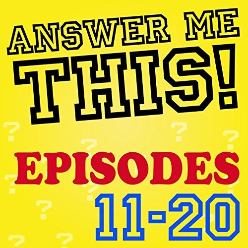 Answer Me This! (Episodes 11-2...
