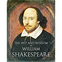 The Wit and Wisdom of William Shakespeare (English Edition)