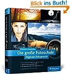 Die große Fotoschule: Digitale Fotopr...