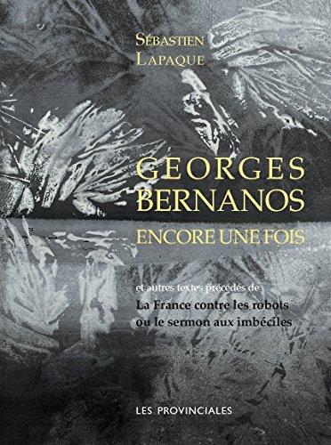 Georges Bernanos encore une fois (nvelle éd.)
