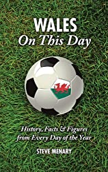 Wales on This Day: History, Facts & Figures from Every Day of the Year