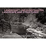 Landscape and Structures – A Personal Inventory of  Jurg Conzett, Photographed by Martin Linsi