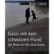 Gassi mit dem schwarzen Hund: den Blues von der Leine lassen (German Edition)