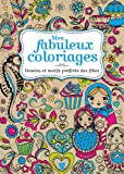 Mes fabuleux coloriages : Dessins et motifs préférés des filles