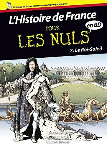 L'histoire de France pour les nuls en BD [Bande dessinée] [Série] (t.07) : Roi-Soleil (Le). Tome 7