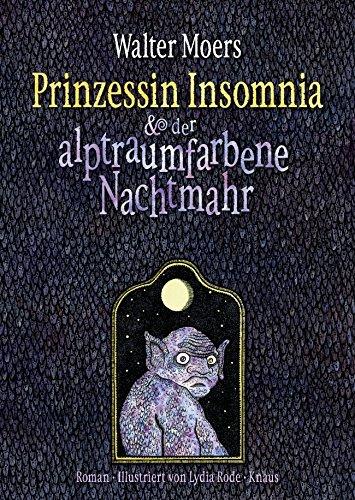Prinzessin Insomnia & der alptraumfarbene Nachtmahr: Roman