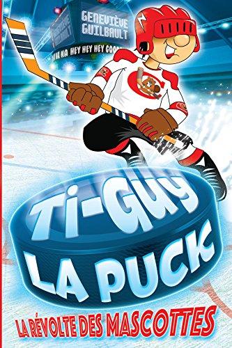 Couverture du livre Ti-Guy la puck - La révolte des mascottes 1