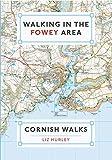 Walking in the Fowey Area: Close Encounters of the Local Kind (Cornish Walks Book 2)