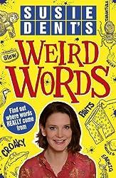 Susie Dent's Weird Words by Dent, Susie (November 7, 2013) Paperback