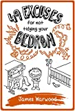 49 Excuses for Not Tidying Your Bedroom (The 49... Series Book 1)) by James Warwood