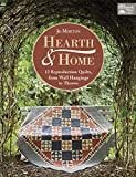 Hearth & Home: 13 Reproduction Quilts - from Wall Hangings to Throws