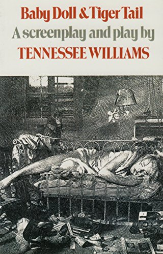 Baby Doll & Tiger Tail: A screenplay and play by Tennessee Williams (English Edition)