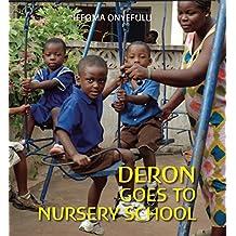 Deron Goes to Nursery School (First Experiences)