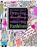 Drawing, Doodling & Colouring: Fashion (Usborne Drawing, Doodling and Colouring)