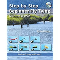 Step-by-Step Beginner Fly Tying Manual & DVD: Easiest fly tying guide ever! (No Nonsense Fly Fishing Guidebooks)