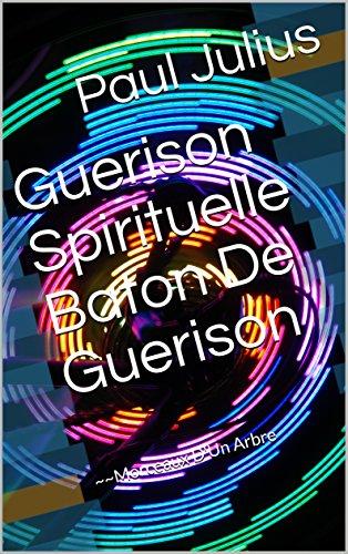 Couverture du livre Guerison Spirituelle Baton De Guerison: ~~Morceaux D'Un Arbre