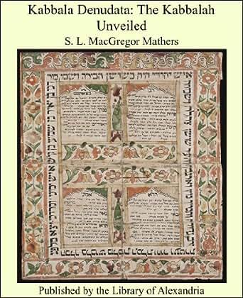 Kabbala Denudata: The Kabbalah Unveiled eBook: S  L  MacGregor