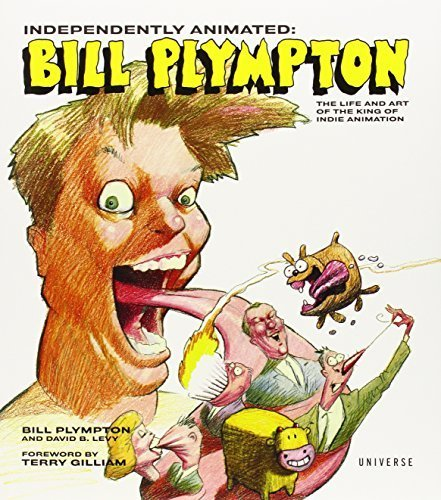 Independently Animated: Bill Plympton: The Life and Art of the King of Indie Animation by Bill Plympton (2011-03-22)