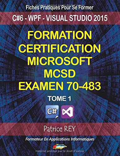 Formation certification MCSD : Tome 1, Examen 70-483 avec Visual Studio 2015