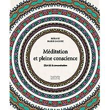 Méditation et pleine conscience: L'Art de la concentration