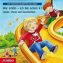 Wie schön - ich bin schon 4!: Lieder, Verse und Geschichten - Mit großen Schritten ins Leben
