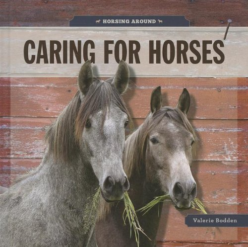 Caring for Horses (Horsing Around)