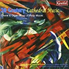 20th Century Cathedral Music by Philip Moore (1997-03-18)