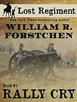 Rally Cry (The Lost Regiment Series Book 1) by [Forstchen, William R.]