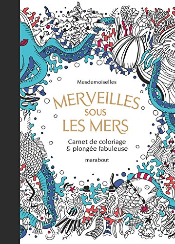Merveilles sous les mers - Carnet de coloriage & plonge fabuleuse