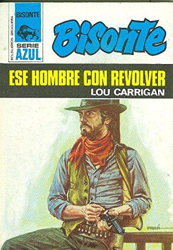 Ese Hombre Con Revolver