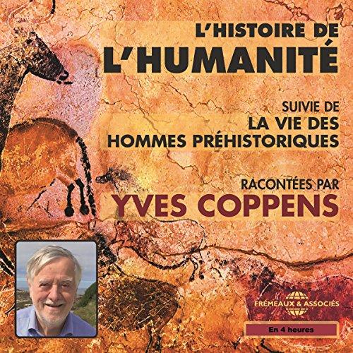 L'Histoire de l'Humanité: Suivi de La vie des hommes préhistoriques