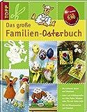 Das grosse Familien-Osterbuch: Mit viel Wissenswertem zum Osterfest - unbekannt