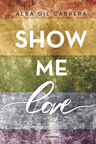 Show me love (INDIE) por Alba Gil Cabrera