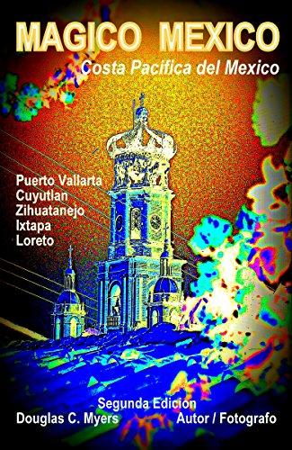 Mágico México: Costa Pacifica del México por Douglas C Myers