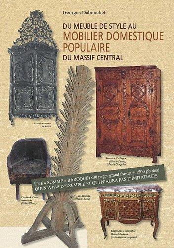 Du meuble de style au mobilier domestique populaire du massif central par Georges Dubouchet