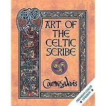 Art of the Celtic Scribe: Premium Edition