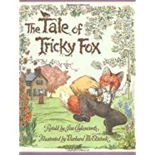 The Tale Of Tricky Fox by Jim Aylesworth (2001-03-01)