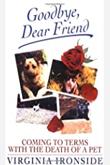 GOODBYE, DEAR FRIEND: Coming to Terms with the Death of a Pet Paperback
