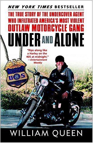 Under and Alone: The True Story of the Undercover Agent Who Infiltrated America's Most Violent Outlaw Motorcycle Gang (English Edition)