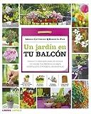 Un jardín en tu balcón: Ideas y consejos para plantar y cuidar tus propias flores, hortalizas y hierbas aromáticas (Hobbies)