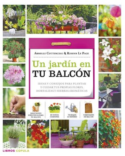 Descargar Libro Un Jardín En Tu Balcón (Otros) de Armelle Cottenceau