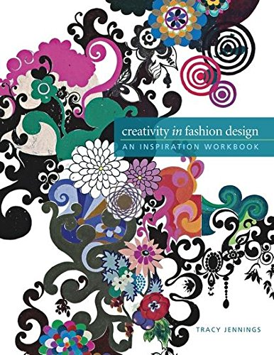 Creativity in Fashion Design: An Inspiration Workbook