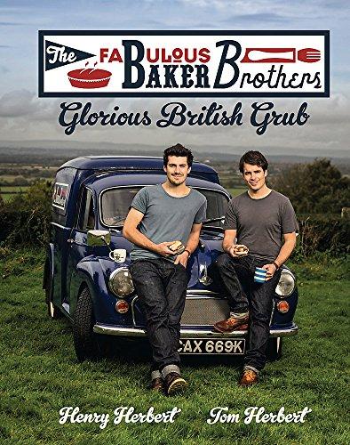 The Fabulous Baker Brothers: Glorious British Grub