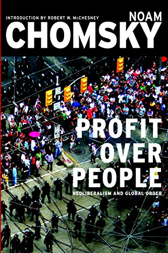 Profit Over People:  Neoliberalism and the Global Order